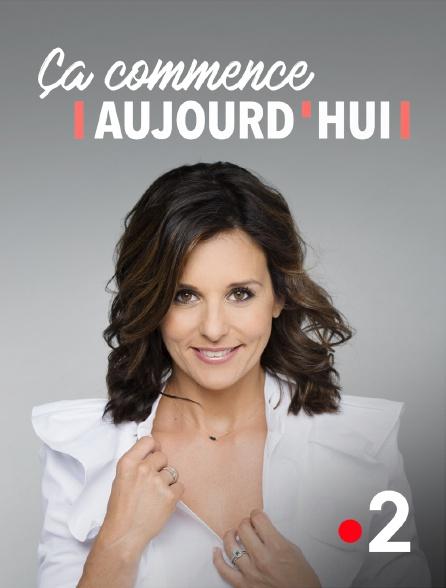 France 2 - Ça commence aujourd'hui