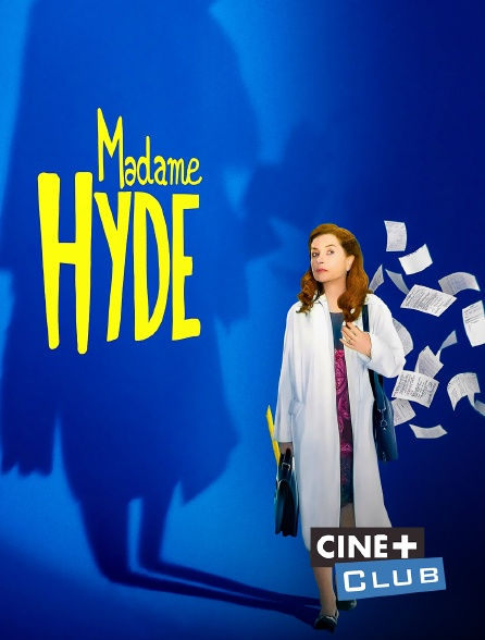 Ciné+ Club - Madame Hyde