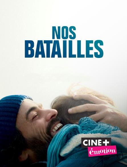 Ciné+ Emotion - Nos batailles