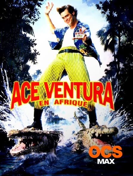 OCS Max - Ace Ventura en Afrique