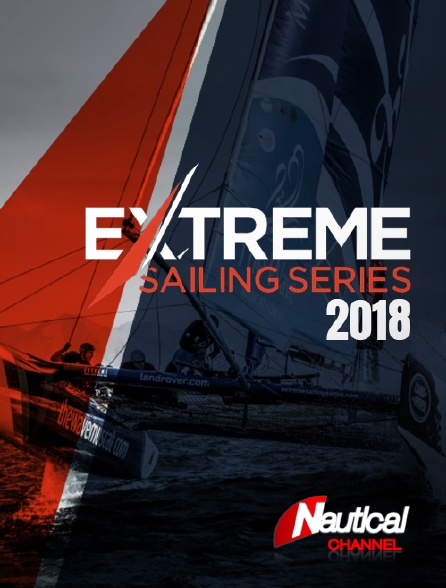 Nautical Channel - Extreme Sailing Series 2018