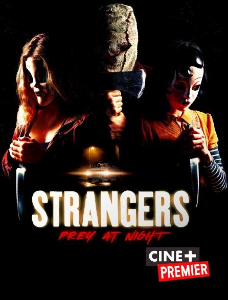 Ciné+ Premier - Strangers : Prey at Night
