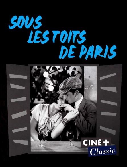 Ciné+ Classic - Sous les toits de Paris