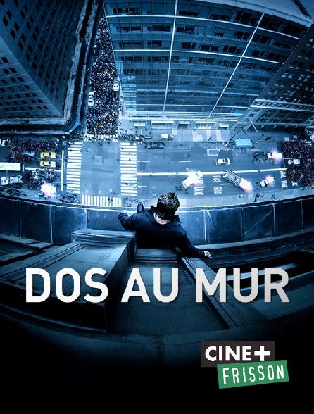 Ciné+ Frisson - Dos au mur