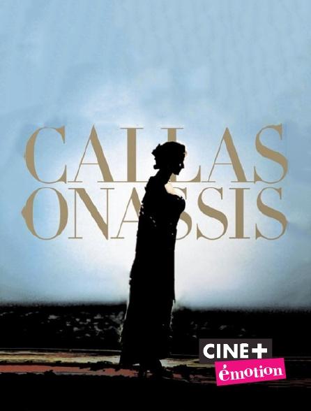 Ciné+ Emotion - Callas et Onassis