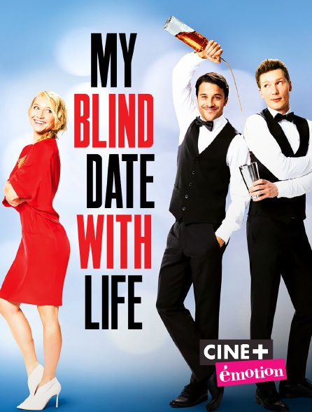 Ciné+ Emotion - My Blind Date With Life