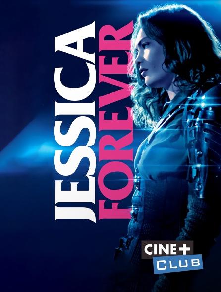 Ciné+ Club - Jessica Forever