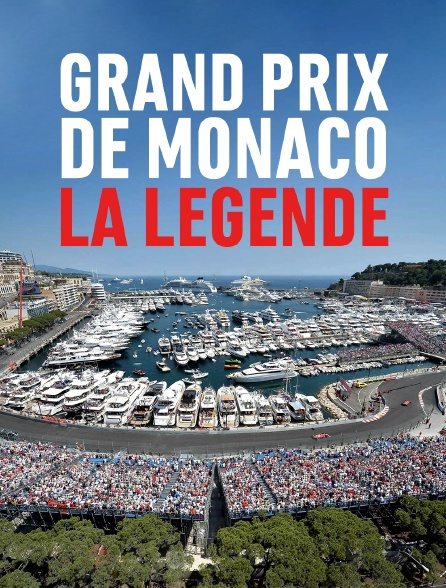 Grand Prix de Monaco, la légende
