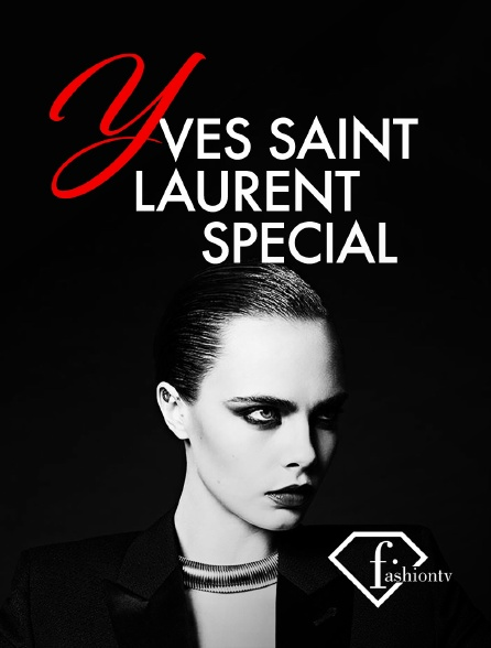 Fashion TV - Yves Saint Laurent Special