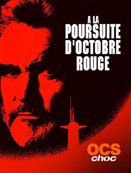 OCS Choc - A la poursuite d'Octobre rouge
