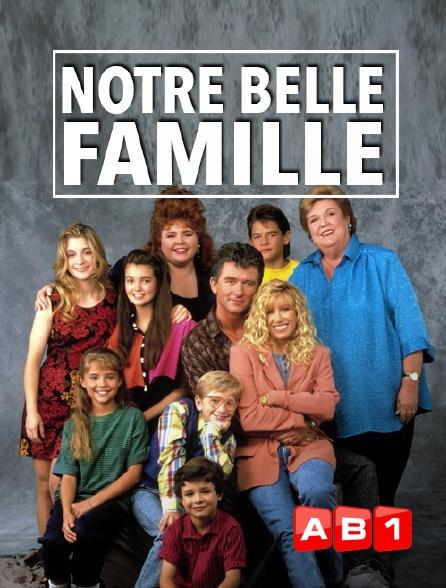 AB 1 - Notre belle famille