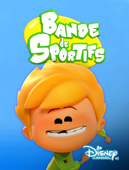 Disney Channel +1 - Bande de sportifs