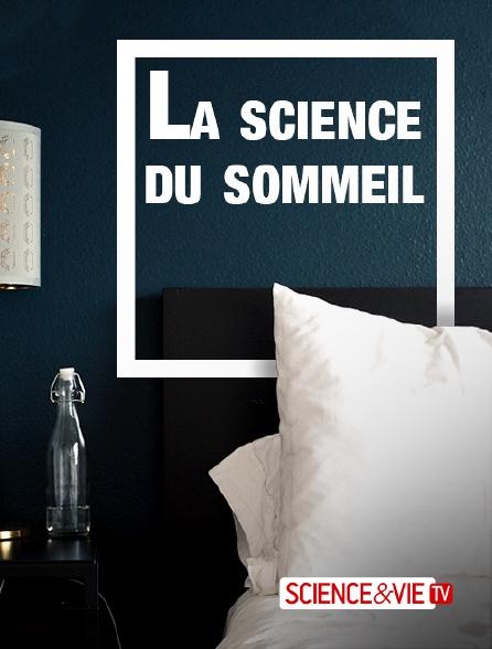 Science et Vie TV - La science du sommeil