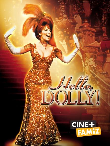 Ciné+ Famiz - Hello, Dolly !