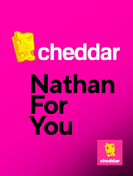 Cheddar - Nathan For You