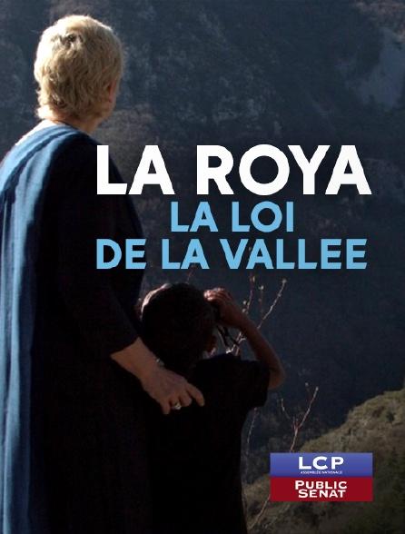 LCP Public Sénat - La Roya : la loi de la vallée