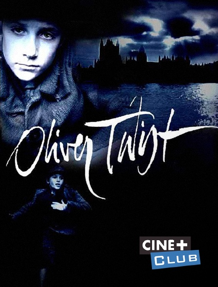 Ciné+ Club - Oliver Twist