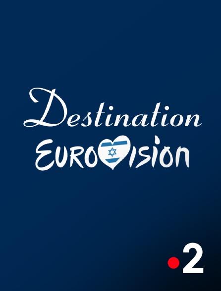 France 2 - Destination Eurovision