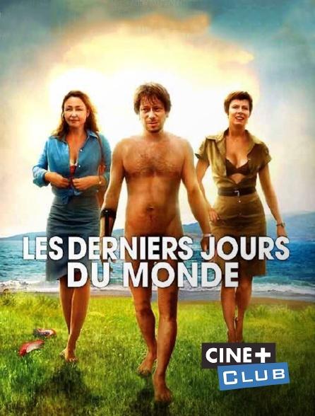 Ciné+ Club - Les derniers jours du monde