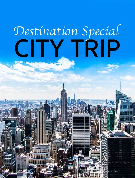 Destination Special : City Trip