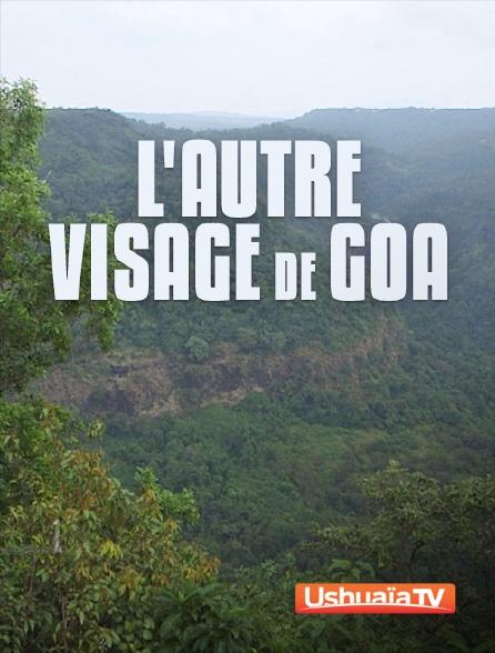 Ushuaïa TV - L'autre visage de Goa