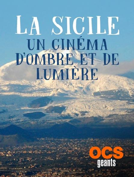 OCS Géants - La Sicile, un cinéma d'ombre et de lumière