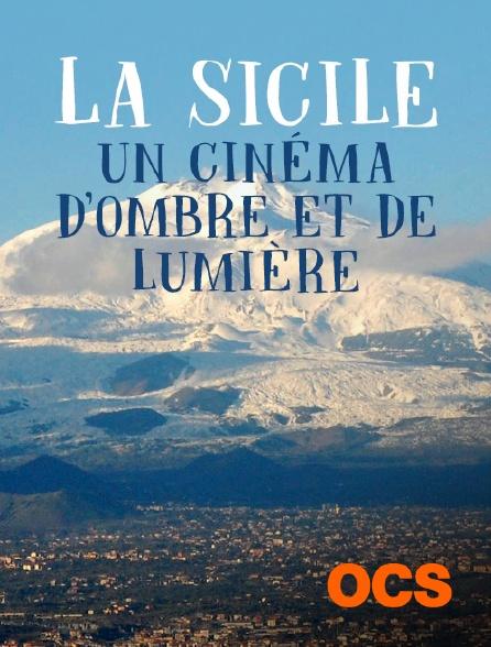 OCS - La Sicile, un cinéma d'ombre et de lumière
