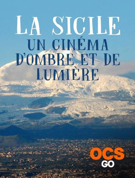 OCS Go - La Sicile, un cinéma d'ombre et de lumière