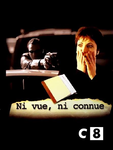 C8 - Ni vue, ni connue