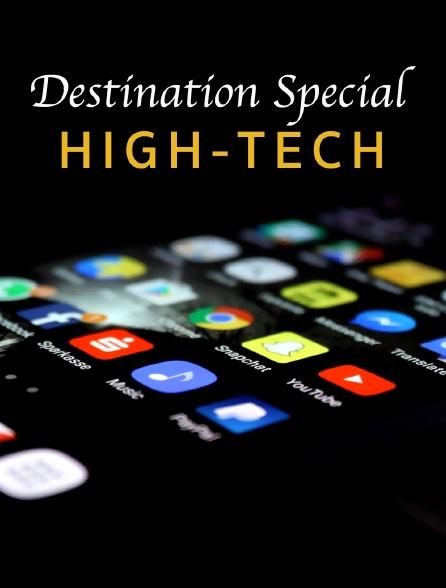 Destination Special : High-Tech