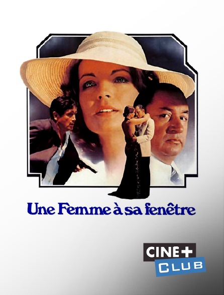 Ciné+ Club - Une femme à sa fenêtre