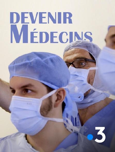 France 3 - Devenir médecins