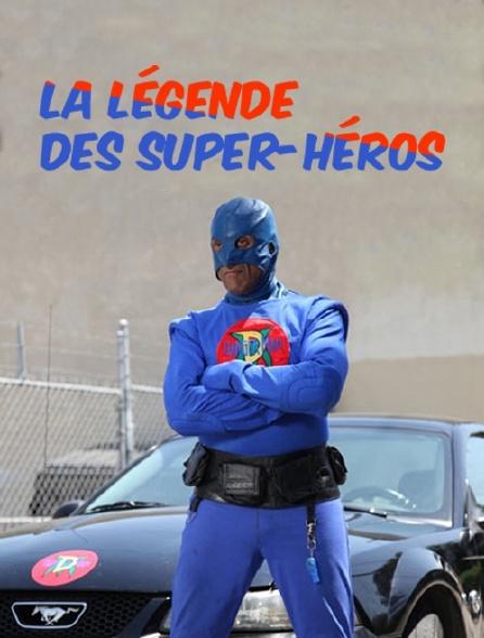 La légende des super-héros