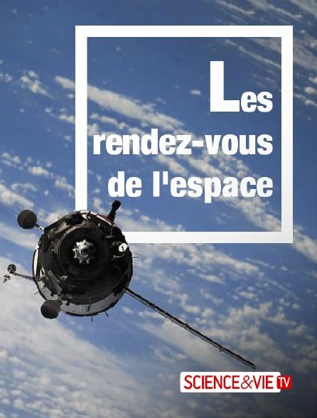 Science et Vie TV - Les rendez-vous de l'Espace