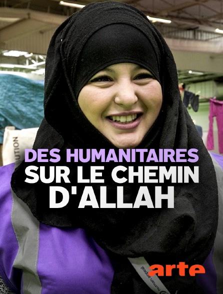 Arte - Des humanitaires sur le chemin d'Allah