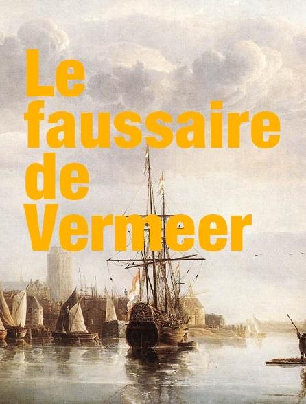 Le faussaire de Vermeer