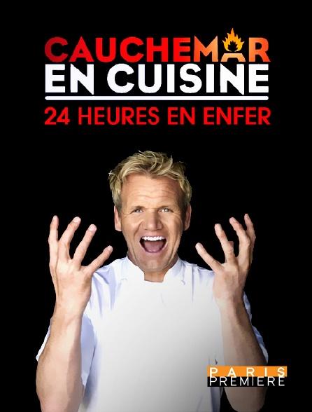 Paris Première - Cauchemar en cuisine : 24h en enfer en replay