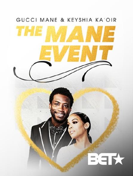 BET - Gucci Mane & Keyshia Ka'Oir : The Mane Event