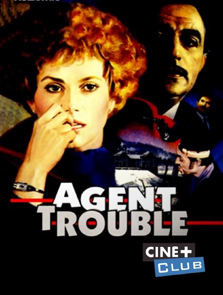 Ciné+ Club - Agent trouble