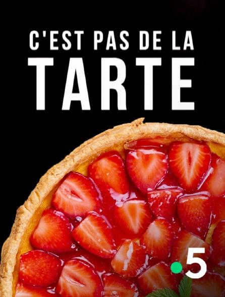 France 5 - C'est pas de la tarte