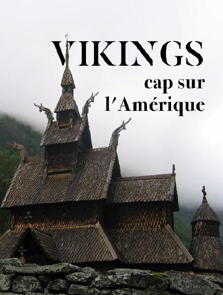 Vikings, cap sur l'Amérique