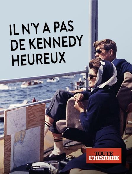 Toute l'histoire - Il n'y a pas de Kennedy heureux