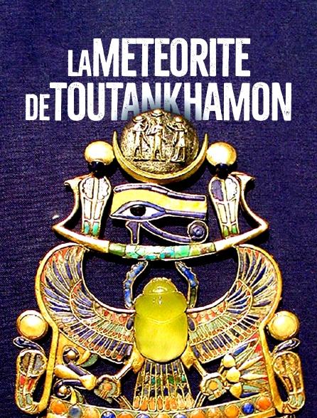 La météorite de Toutânkhamon