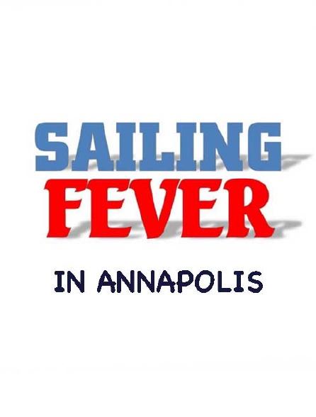 Sailing Fever in Annapolis