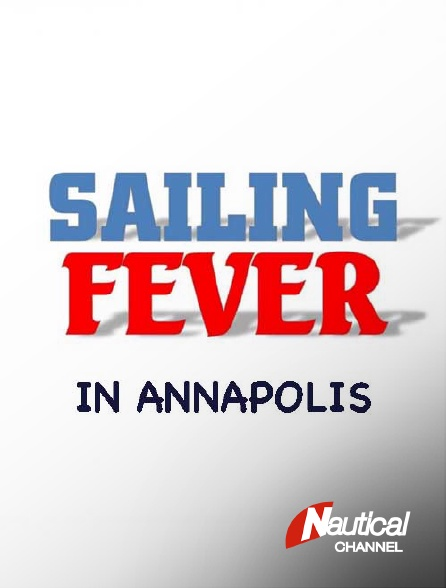 Nautical Channel - Sailing Fever in Annapolis