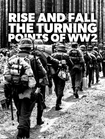 Rise And Fall : The Turning Points of WW2