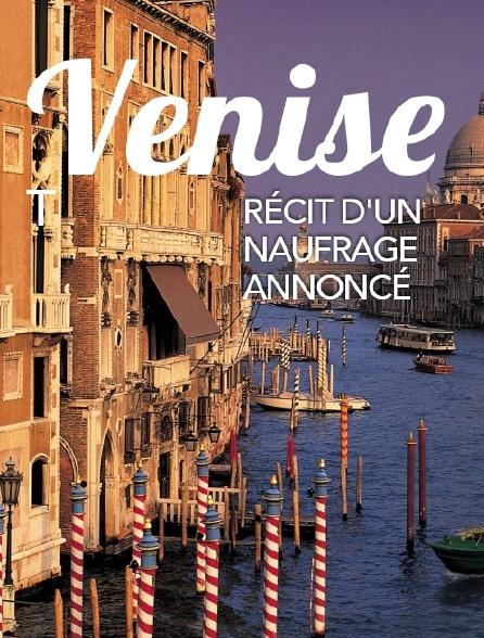 Venise, récit d'un naufrage annoncé