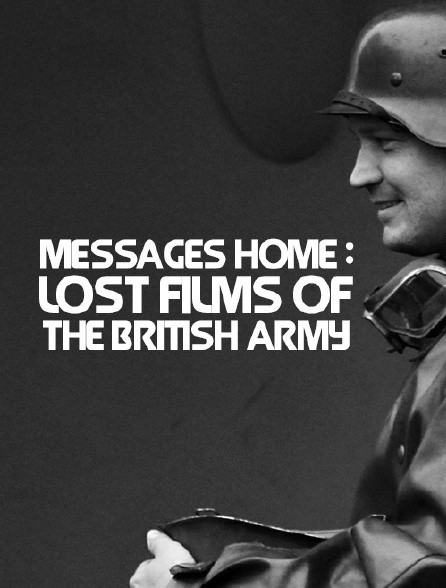 Messages personnels : les films perdus de l'armée britannique