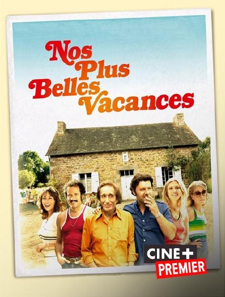 Ciné+ Premier - Nos plus belles vacances