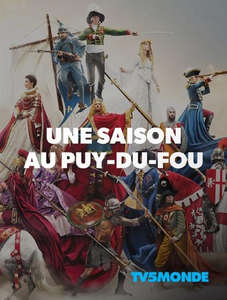 TV5MONDE - Une saison au Puy du Fou